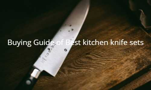 Buying Guide of Best kitchen knife sets